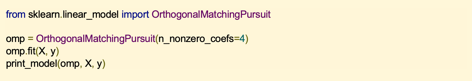 from sklearn.linear_model import OrthogonalMatchingPursuit omp = OrthogonalMatchingPursuit(n_nonzero_coefs=4) omp.fit(X, y) print_model(omp, X, y)