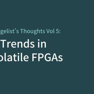 Latest Trends In Non-Volatile FPGAs