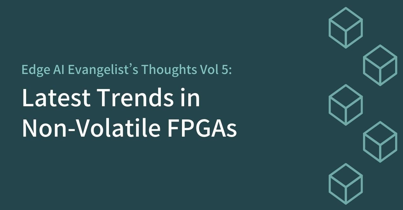 Latest Trends In Non-Volatile FPGAs